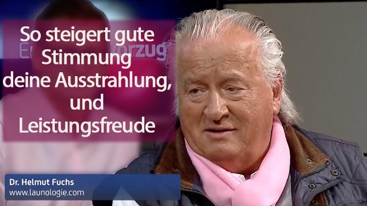 Helmut Fuchs Launologe bei Erfolge bevorzugt